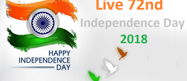 Happy Independence Day 2018: History, Celebrations, Quotes, Messages, Wishes, Images